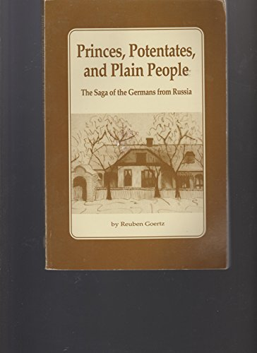 Princes, Potentates, and Plain People: The Saga of the Germans from Russia (The Prairie Plains ...