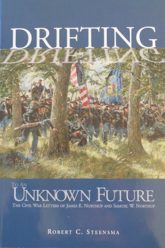 9780931170737: Drifting to an Unknown Future: The Civil War Letters of James E. Northup and Samuel W. Northup (The Prairie Plains Series, No. 7)