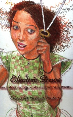 9780931181252: Electric Grace: Still More Fiction by Washington Area Women