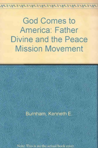 9780931186011: God Comes to America: Father Divine and the Peace Mission Movement