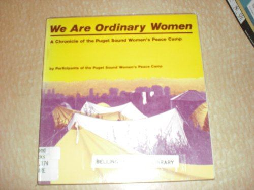 9780931188275: We Are Ordinary Women: A Chronicle of the Puget Sound Women's Peace Camp