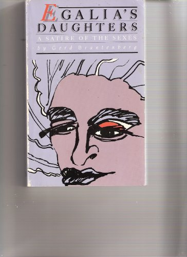 Egalia's Daughters: A Satire of the Sexes (Women in Translation Series): Brantenberg, Gerd