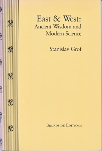 East and West: Ancient Wisdom and Modern Science: Grof, S.