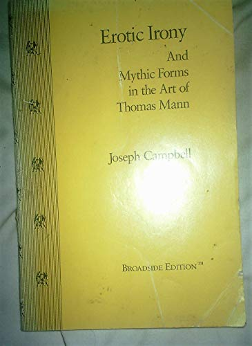 9780931191091: Erotic Irony: And Mythic Forms in the Art of Thomas Mann (Broadside Editions Ser)
