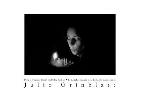 Julio Grinblatt: People Facing Their Birthday Cakes / El hombre frente a su torta de ...