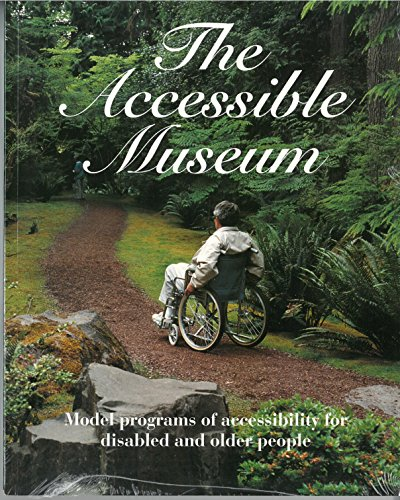 The Accessible Museum: Model programs of accessibility for disabled and older people