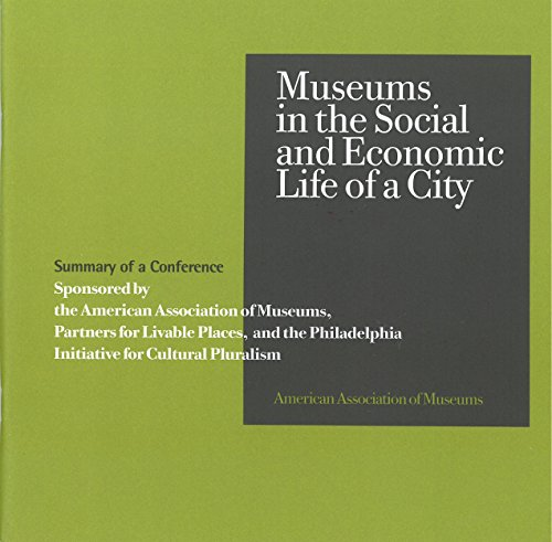 9780931201301: Museums in the Social and Economic Life of a City