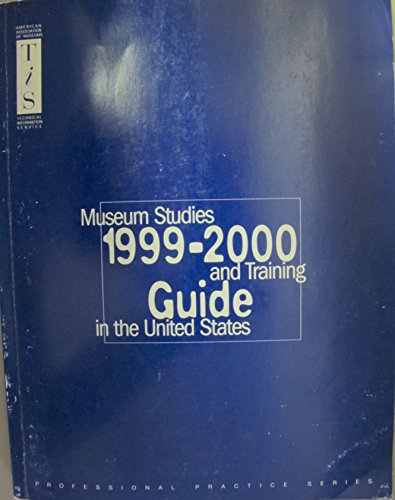 1999-2000 Guide to Museum Studies and Training in the United States: Ritzenthaler, Tom