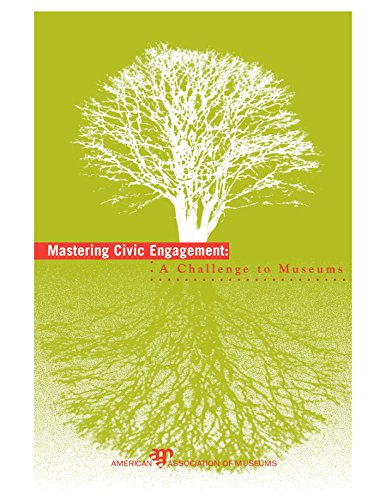 9780931201813: Mastering Civic Engagement: A Challenge to Museums