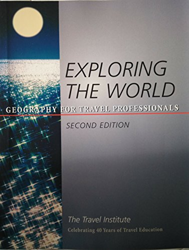 9780931202698: Exploring the World (Geography for the Travel Professionals, Second Edition) (Paperback)