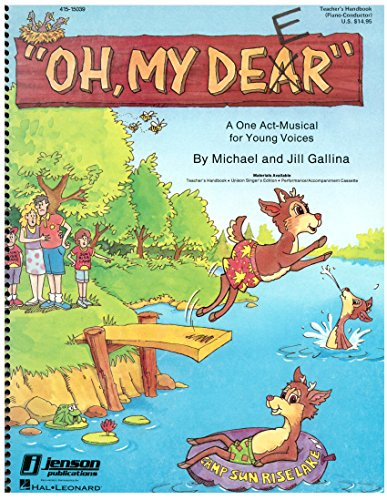 """OH, MY DEER"": A ONE ACT-MUSICAL PLAY FOR YOUNG VOICES (9780931205453) by MICHAEL GALLINA; JILL GALLINA"