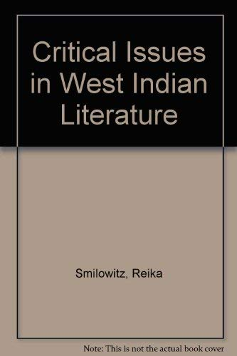 Critical Issues in West Indian Literature: Smilowitz, Reika, Knowles, Robert