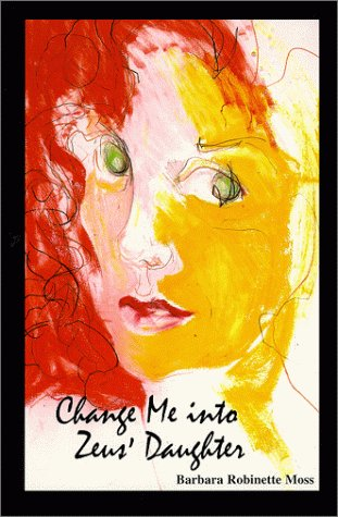 an analysis of change me into zeuss daughter by barbara moss Recent posts an analysis of change me into zeuss daughter by barbara moss the fate of the western civilization why the sixties were an important period to the us history.