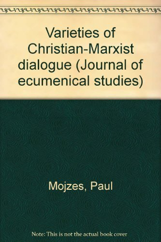 Varieties of Christian-Marxist dialogue (Journal of ecumenical: Mojzes, Paul