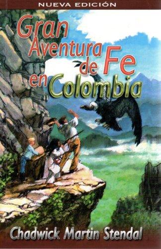 Gran Aventura de Fe en Colombia: Chadwick Martin Stendal