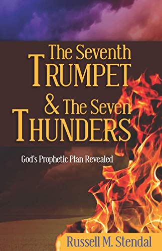 The Seventh Trumpet & The Seven Thunders: Stendal, Russell M