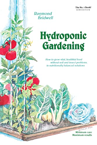 9780931231957: Hydroponic Gardening: How To Grow Vital, Healthful Food Without Soil and insect Problems in Nutritionally Balanced Solutions