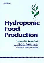 9780931231995: Hydroponic Food Production: A Definitive Guidebook for the Advanced Home Gardener and the Commercial Hydroponic Grower, Sixth Edition