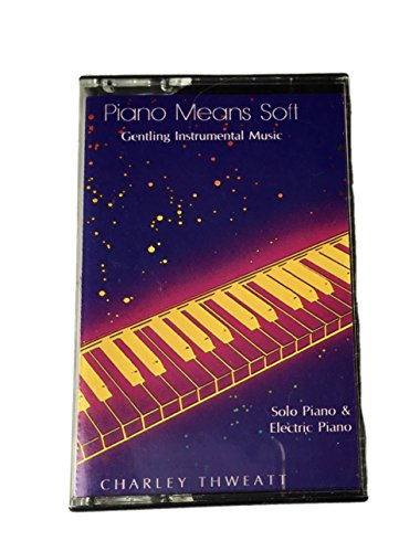 9780931245244: Piano Means Soft (The Art of Relaxation)