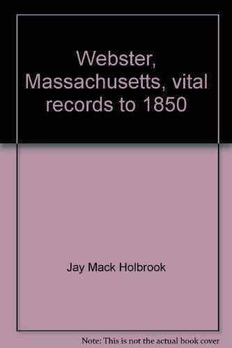 WEBSTER, MASSACHUSETTS VITAL RECORDS TO 1850: Holbrook, Jay Mack