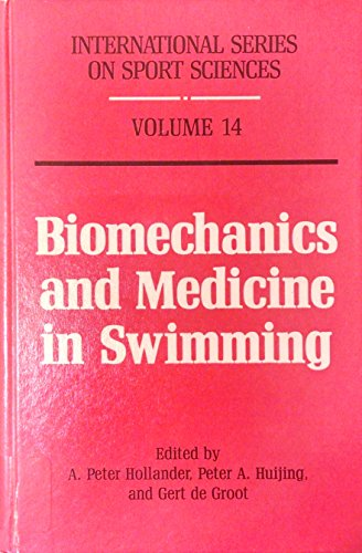 Biomechanics and Medicine in Swimming (International Series on Sport Sciences): International ...