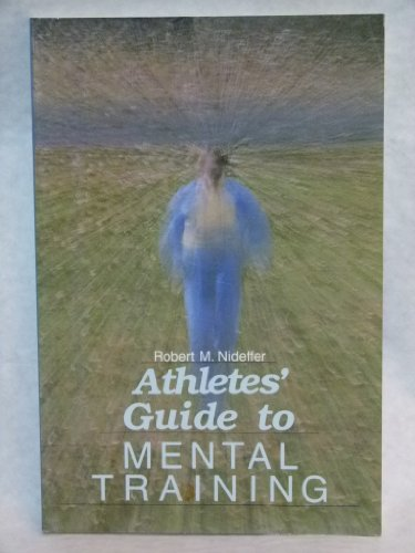 An Athletes' Guide to Mental Training: Nideffer, Robert M.