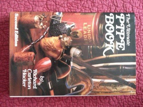 The Ultimate Pipe Book: Hacker, Richard Carleton
