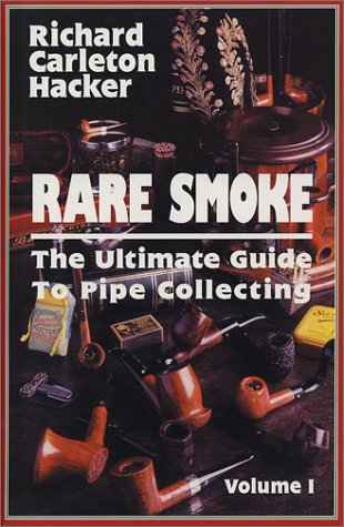 Rare Smoke: The Ultimate Guide to Pipe Collecting (0931253101) by Richard Carleton Hacker