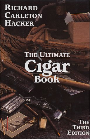 The Ultimate Cigar Book (Tenth Anniversary Edition 1993-2003) (0931253144) by Hacker, Richard Carleton