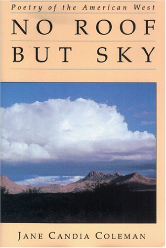No Roof but Sky: Poetry of the American West: Jane Candia Coleman