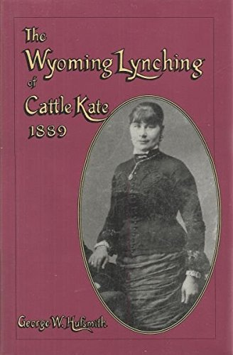 9780931271144: The Wyoming Lynching of Cattle Kate, 1889