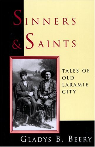 9780931271236: Sinners and Saints: Tales of Old Laramie City