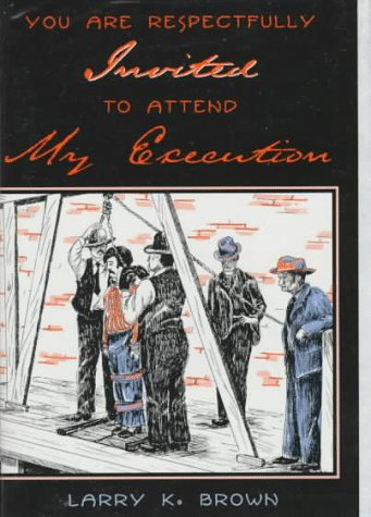 9780931271427: You Are Respectfully Invited to Attend My Execution: Untold Stories of Men Legally Executed in Wyoming Territory
