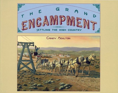 The Grand Encampment: Settling the High Country: Candy Moulton