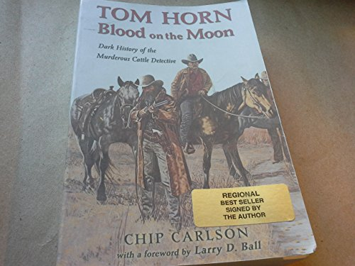 Tom Horn Blood on the Moon number1 of 31 limited edition signed copies in case: Carlson, Chip
