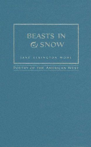 9780931271786: Beasts in Snow (Poetry of the American West)