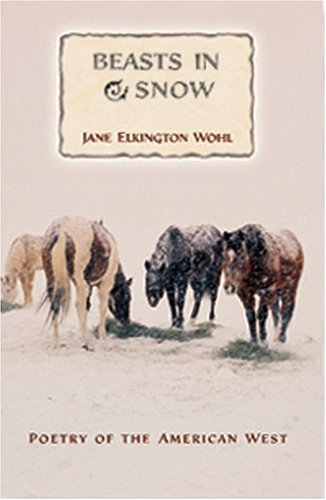 9780931271793: Beasts in Snow (Poetry of the American West)