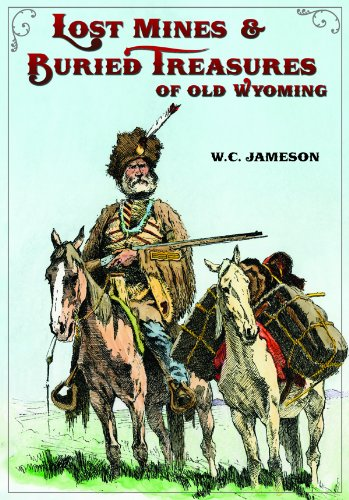 Lost Mines and Buried Treasures of Old Wyoming (0931271959) by W.C. Jameson