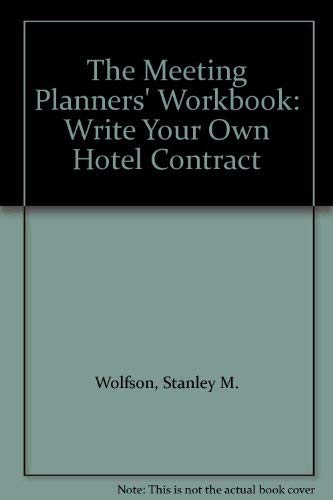 9780931273025: The Meeting Planners' Workbook: Write Your Own Hotel Contract