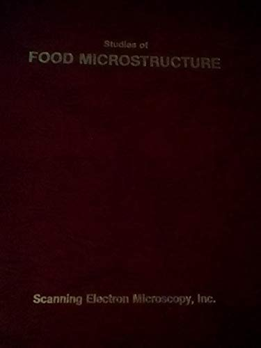 Studies of Food Microstructure: Based on Programs: D. N. Holcomb