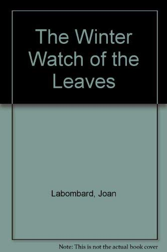 The Winter Watch of the Leaves: Labombard, Joan