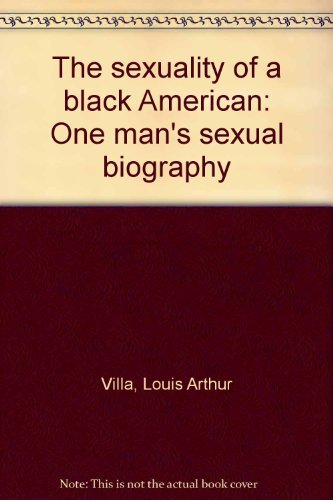 9780931290534: The sexuality of a black American: One man's sexual biography