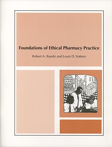 9780931292422: Foundations of Ethical Pharmacy Practice