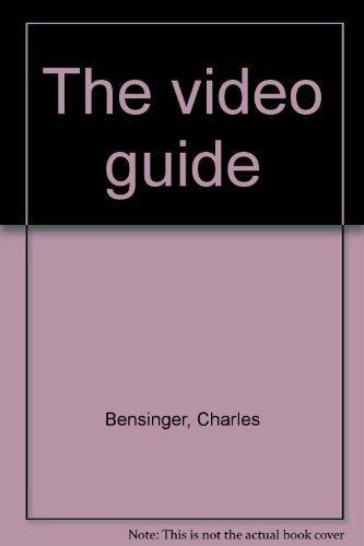 The video guide: Bensinger, Charles