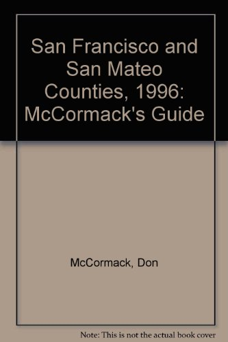 San Francisco and San Mateo Counties, 1996: McCormack's Guide: McCormack, Don