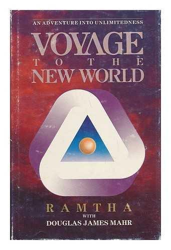 Voyage to the New World: Ramtha; Mahr, Douglas James