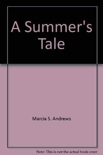 A Summer's Tale: Marcia S. Andrews