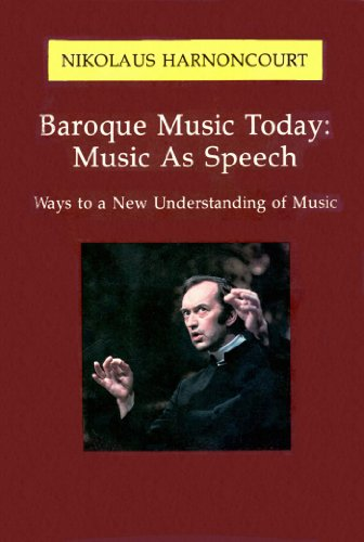 9780931340055: Baroque Music Today: Music As Speech : Ways to a New Understanding of Music