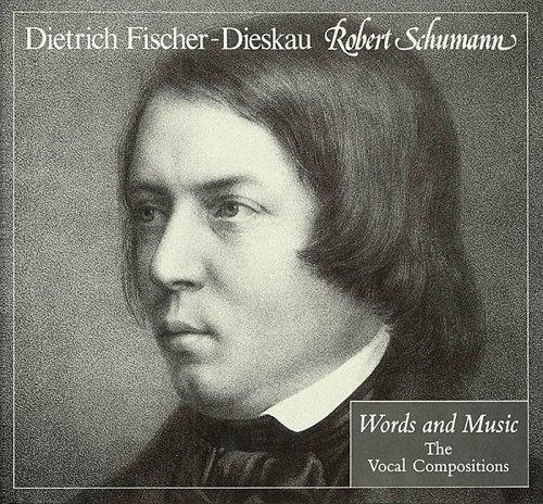 Robert Schumann-Words and Music-The Vocal Compositions: Dietrich Fischer-Dieskau