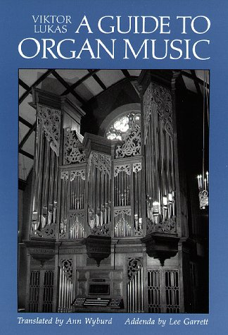 9780931340109: A Guide to Organ Music